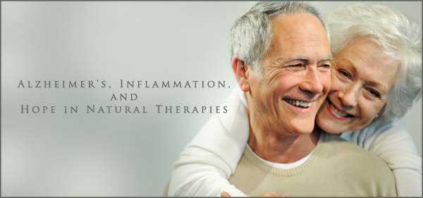 Alzheimer's, Inflammation, and Hope in Natural Therapies